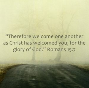 Therefore welcome one another as Christ has welcomed you, for the glory of God